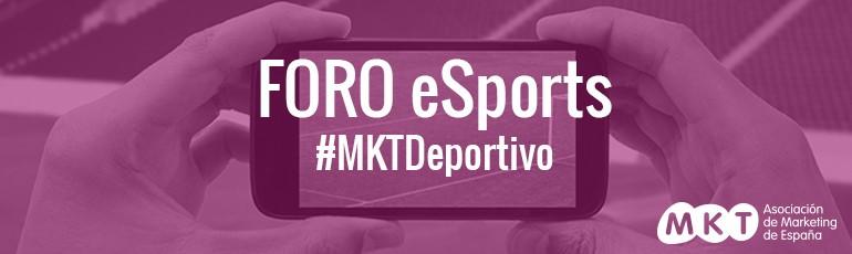 FORO eSports #MKTDeportivo