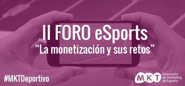 II Foro Esports Marketing Deportivo