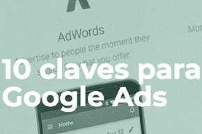 Las 10 claves para Google Ads
