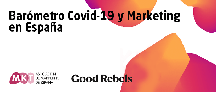 Resultados de la segunda oleada del Barómetro Covid-19 y Marketing de Good Rebels