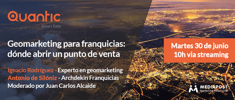 WEBINAR DE GEOMARKETING PARA FRANQUICIAS CON QUANTIC