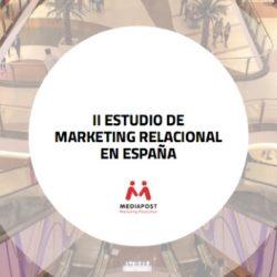 II Estudio de Marketing Relacional presentado por Mediapost